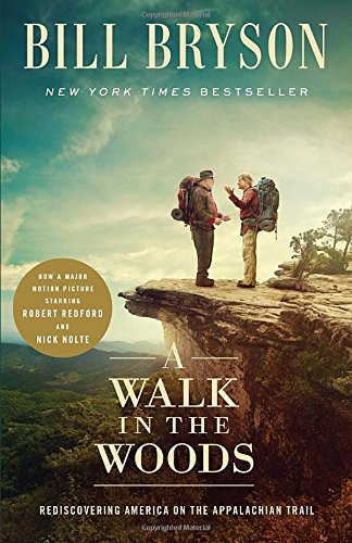 9781101905494: A Walk in the Woods (Movie Tie-In): Rediscovering America on the Appalachian Trail