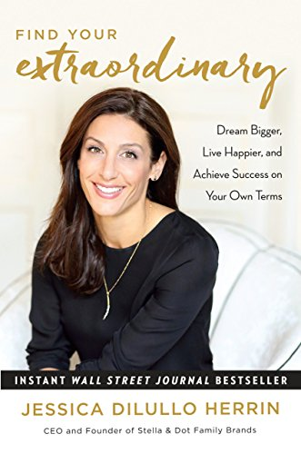 9781101905944: Find Your Extraordinary: Dream Bigger, Live Happier, and Achieve Success on Your Own Terms