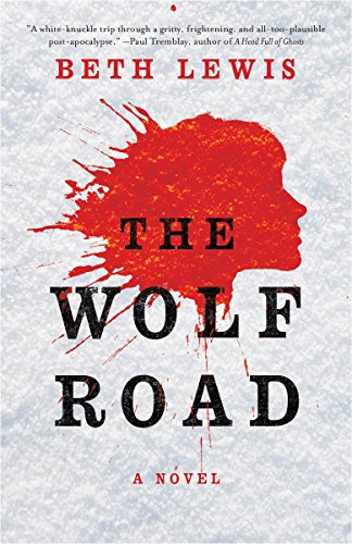 The Wolf Road (Paperback): Beth Lewis