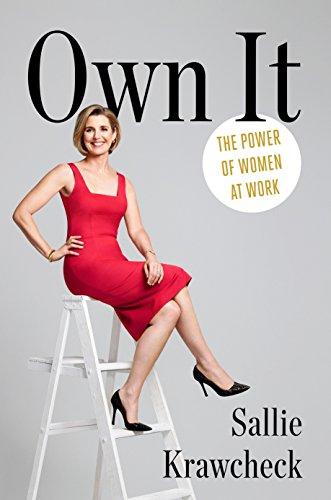 9781101906255: Own It: The Power of Women at Work