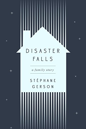 9781101906699: Disaster Falls: A Family Story