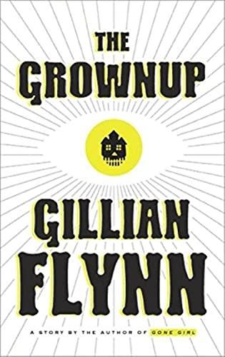 9781101907320: The Grownup: A Gillian Flynn Short