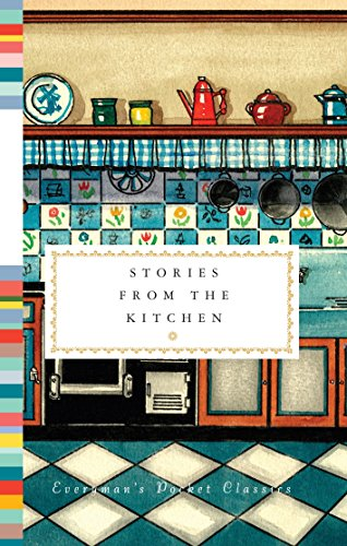 9781101907597: Stories from the Kitchen (Everyman's Library Pocket Classics Series)