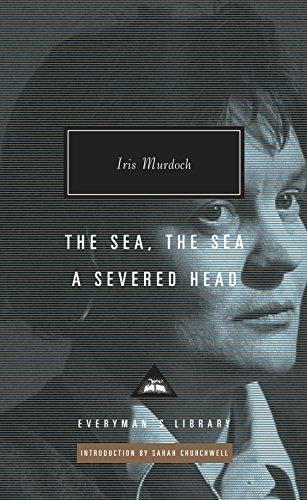 The Sea, The Sea; A Severed Head: Iris Murdoch