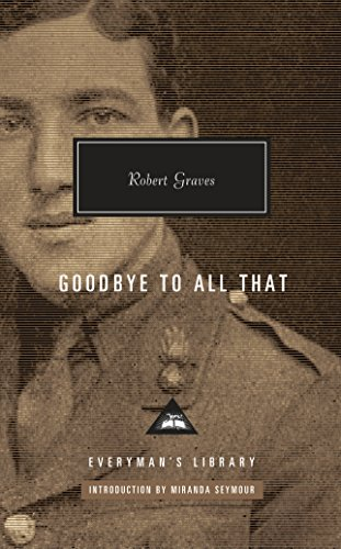 9781101907986: Goodbye to All That (Everyman's Library Contemporary Classics Series)