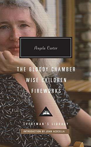 9781101907993: The Bloody Chamber, Wise Children, Fireworks (Everyman's Library Include)