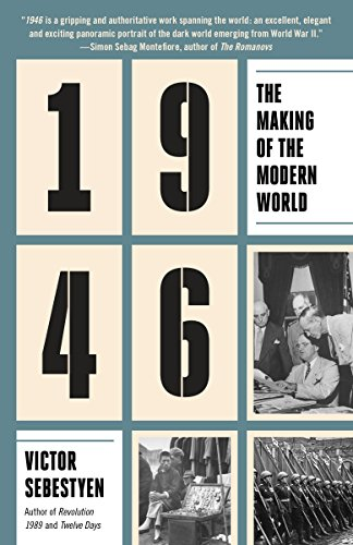 9781101910283: 1946: The Making of the Modern World