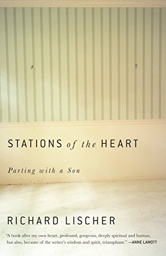 Stations of the Heart: Parting with a Son (Please Use This Code.): Lischer, Richard