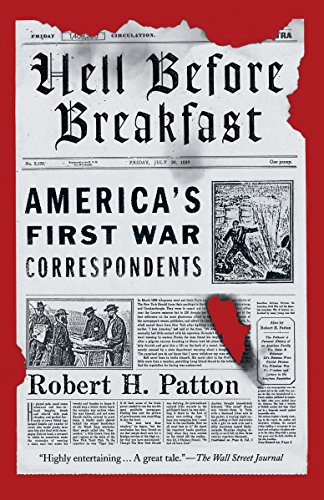 9781101910498: Hell Before Breakfast: America's First War Correspondents