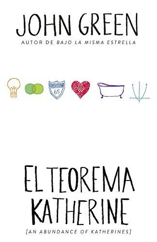 9781101910566: El teorema Katherine: (An Abundance of Katherine--Spanish-language Edition) (Spanish Edition)