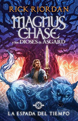 9781101910689: La Espada del Tiempo: Magnus Chase y Los Dioses de Asgard, Libro 1