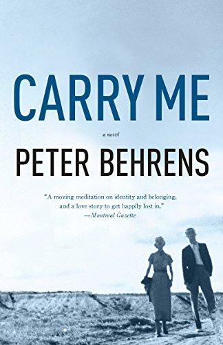 Carry Me: A Novel: Peter Behrens