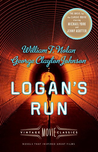 Logan's Run: Vintage Movie Classics (A Vintage: Nolan, William F.,
