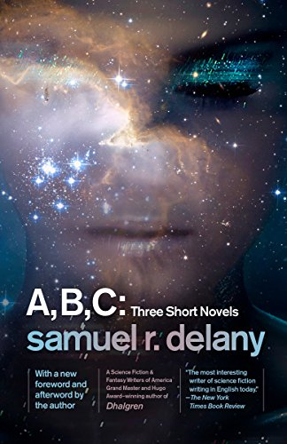 A, B, C: Three Short Novels: The: Delany, Samuel R.