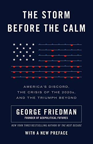 9781101911785: The Storm Before the Calm: America's Discord, the Crisis of the 2020s, and the Triumph Beyond