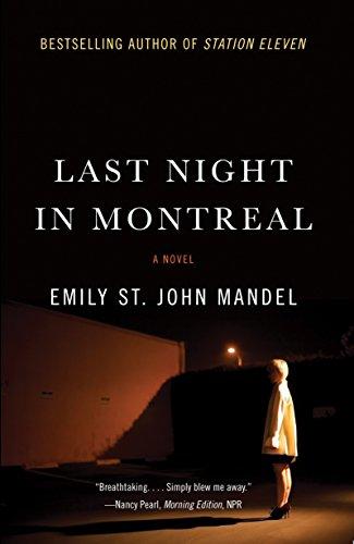 Last Night in Montreal: Mandel, Emily St John