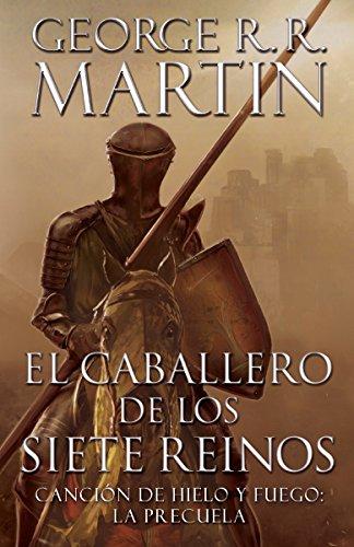 El Caballero de Los Siete Reinos [Knight of the Seven Kingdoms-Spanish] (Paperback): George R R ...