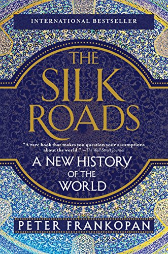 9781101912379: The Silk Roads: A New History of the World [Idioma Inglés]