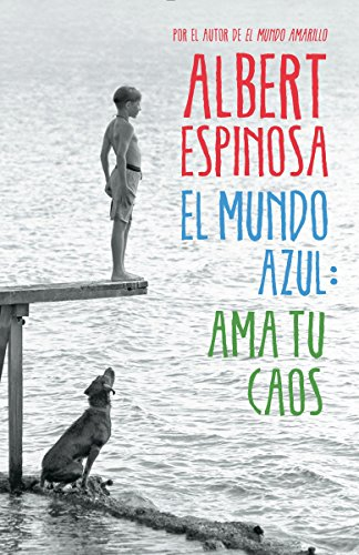 El mundo azul: Ama tu caos (Spanish Edition): Espinosa, Albert