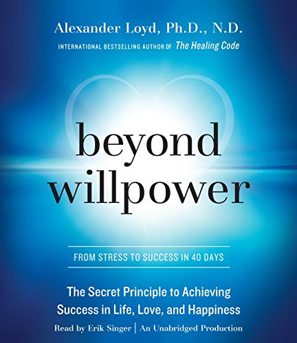 9781101913093: Beyond Willpower: The Secret Principle to Achieving Success in Life, Love, and Happiness