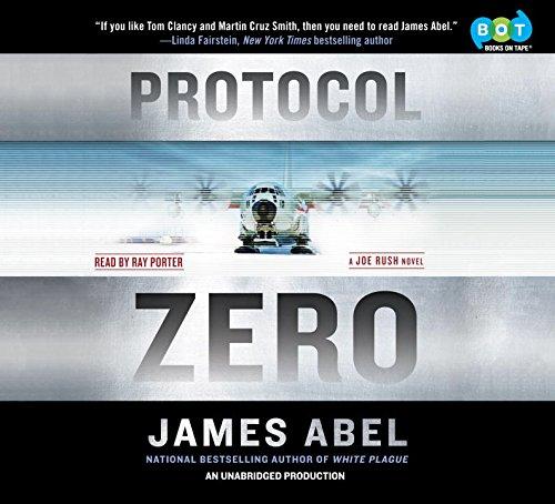 Protocol Zero. A Joe Rush Novel: Abel, James
