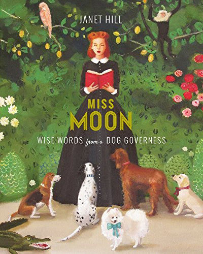9781101917930: Miss Moon: Wise Words from a Dog Governess