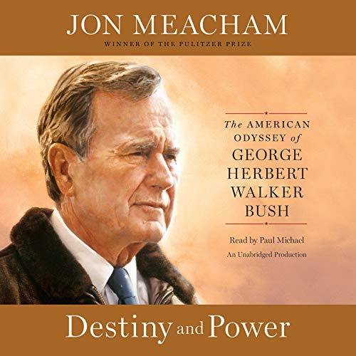 9781101922965: Destiny and Power: The American Odyssey of George Herbert Walker Bush