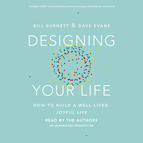Designing Your Life: How to Build a Well-Lived, Joyful Life (Compact Disc): William Burnett