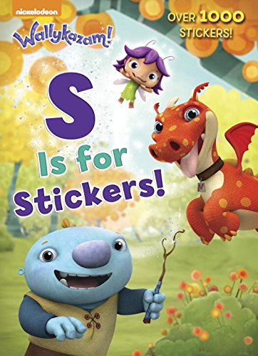 9781101931547: S Is for Stickers! (Wallykazam!)