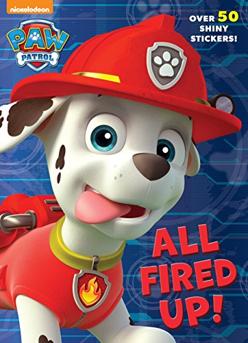 9781101931677: All Fired Up! (Paw Patrol)