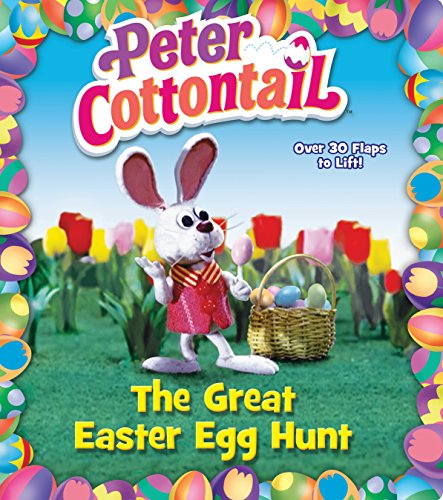 9781101931691: Peter Cottontail: The Great Easter Egg Hunt (Peter Cottontail) (Lift-the-Flap)