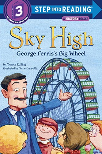 Sky High: George Ferris's Big Wheel (Step into Reading): Monica Kulling