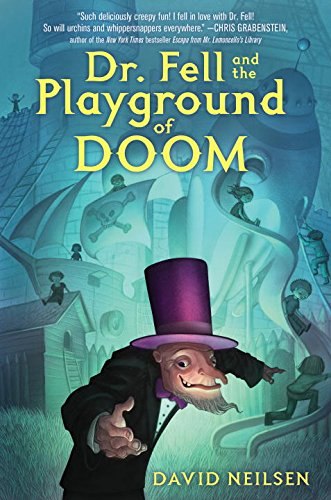 Dr. Fell and the Playground of Doom: David Neilsen