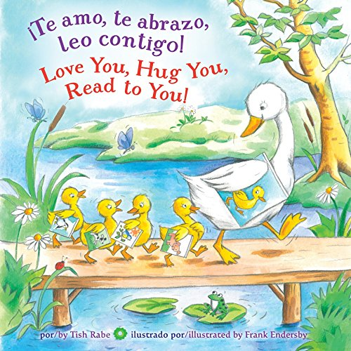 9781101936573: ¡Te amo, te abrazo, leo contigo!/Love you, Hug You, Read to You!