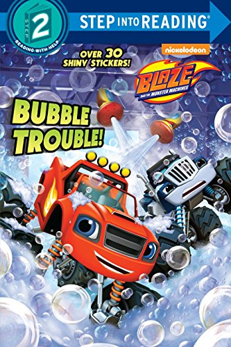 Bubble Trouble! (Blaze and the Monster Machines): Tillworth, Mary
