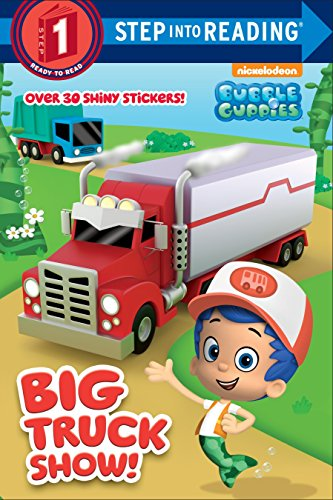 9781101938874: Big Truck Show! (Bubble Guppies) (Bubble Guppies. Step Into Reading)