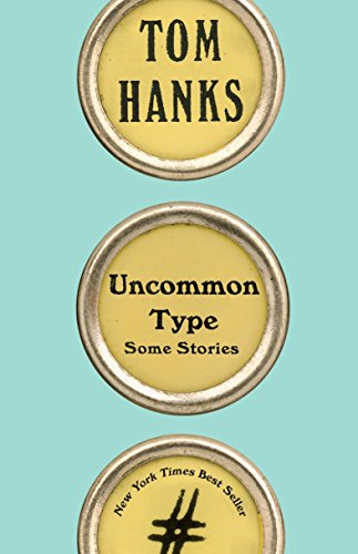 9781101946152: Uncommon Type: Some Stories