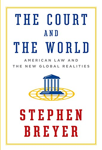 Court and the World: Breyer, Stephen