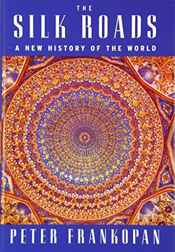 9781101946329: The Silk Roads: A New History of the World