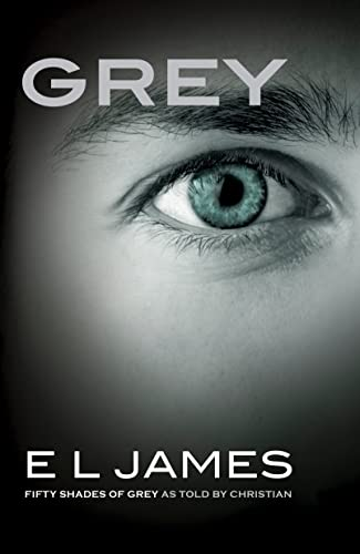 9781101946343: Grey: Fifty Shades of Grey as Told by Christian (Fifty Shades of Grey Series)