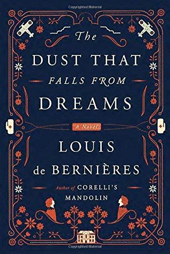The Dust That Falls from Dreams: De Bernieres, Louis
