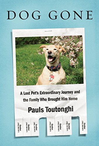 9781101947012: Dog Gone: A Lost Pet's Extraordinary Journey and the Family Who Brought Him Home
