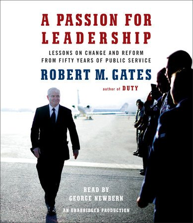A Passion for Leadership: Lessons on Change and Reform from Fifty Years of Public Service: Gates, ...