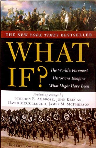9781101948132: What If?: The World's Foremost Historians Imagine What Might Have Been