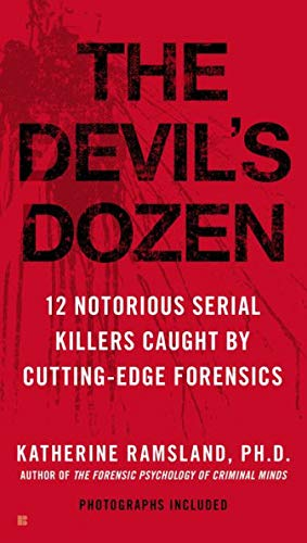 9781101948415: The Devil's Dozen : How Cutting-edge Forensics Took Down 12 Notorious Serial Killers