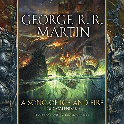 Song Of Ice And Fire 2017 Calendar, A: Illustrations By Didier Graffet