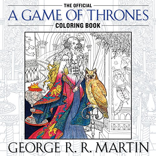 The Official A Game of Thrones Coloring: Martin, George R.