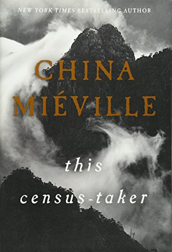 This Census-Taker: China Mià ville