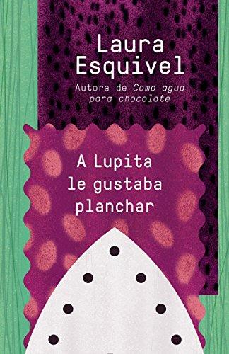 9781101969847: A Lupita Le Gustaba Planchar: [Lupita Always Liked to Iron]