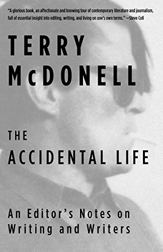 9781101970515: The Accidental Life: An Editor's Notes on Writing and Writers